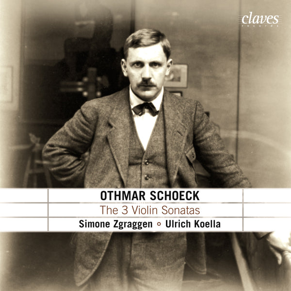 (2005) Schoeck: The Three Violin Sonatas & the Albumblatt / CD 2503 - Claves Records