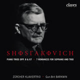 (2006) Shostakovich: Piano Trios Op. 8 & 67 - Seven Romances for Soprano & Trio