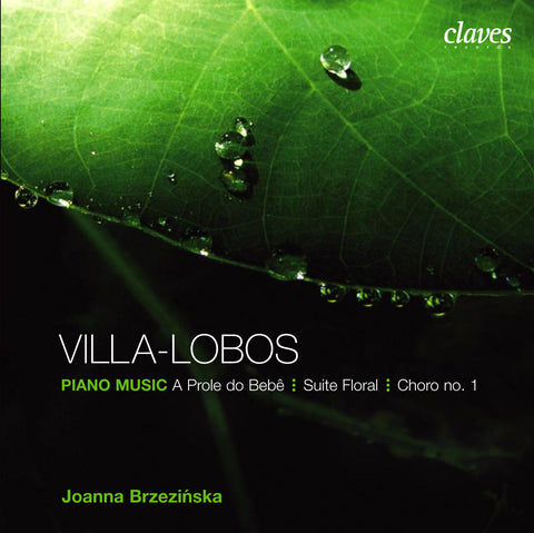 (2007) Villa-Lobos: Suite Floral Op. 97 - A Prole do Bebê No. 1 & 2