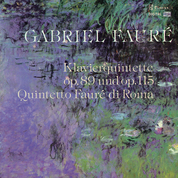 (1986) Fauré: Piano Quintet, Op. 89 & Op. 115 / CD 8603 - Claves Records