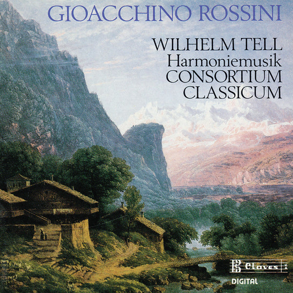 (1988) Music from Rossini's Wilhelm Tell Arranged for Harmonie by Wenzel Sedlak - CD 8804 - Claves Records