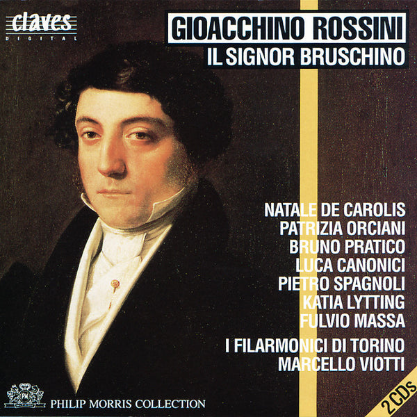 (1989) Rossini: Il Signor Bruschino, Early One-Act Operas, Vol. 1/5 / CD 8904-5 - Claves Records