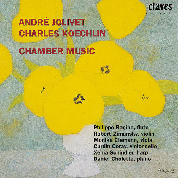 (1998) Jolivet & Koechlin: Chamber Music - CD 9003 - Claves Records
