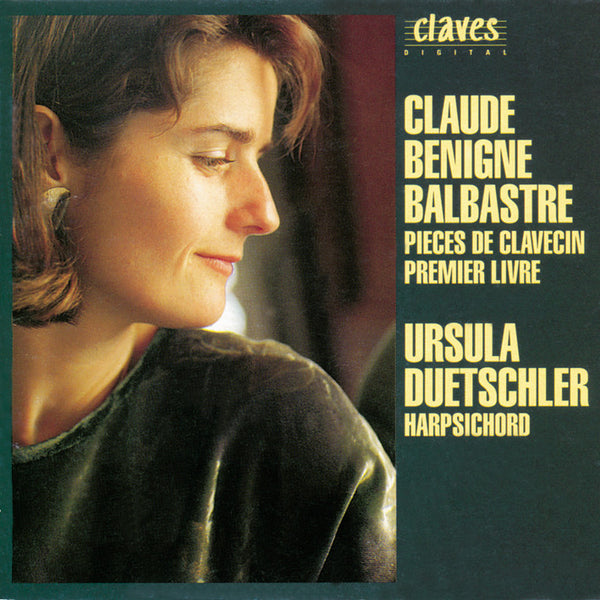 (1992) Claude Bénigne Balbastre: Pieces De Clavecin. Premier Livre - CD 9206 - Claves Records