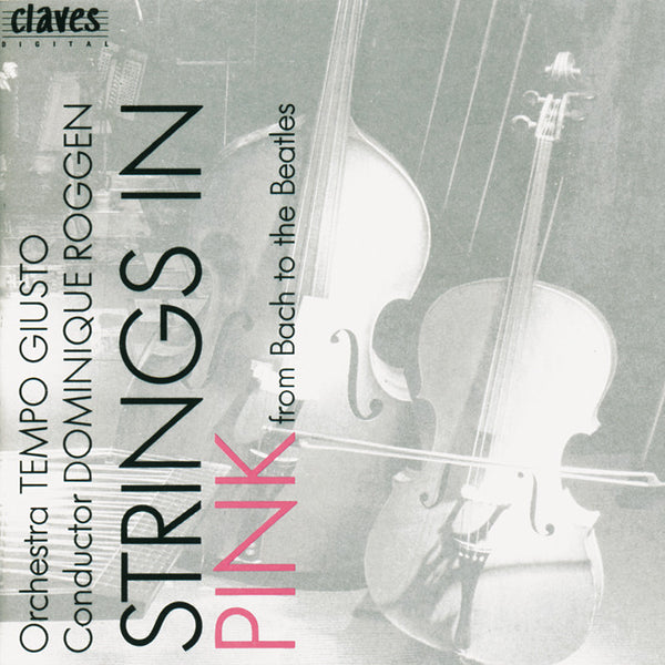 (1992) Strings In Pink - From Bach to the Beatles / CD 9218 - Claves Records