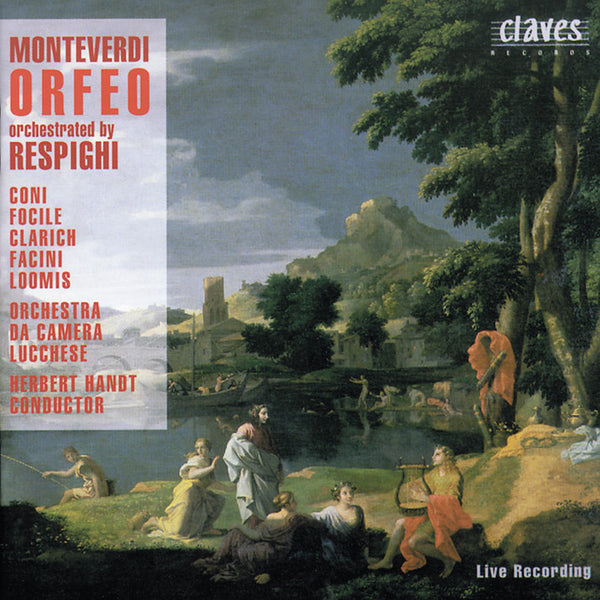 (1995) Claudio Monteverdi : Orfeo, orchestrated by Ottorino Respighi - CD 9419 - Claves Records
