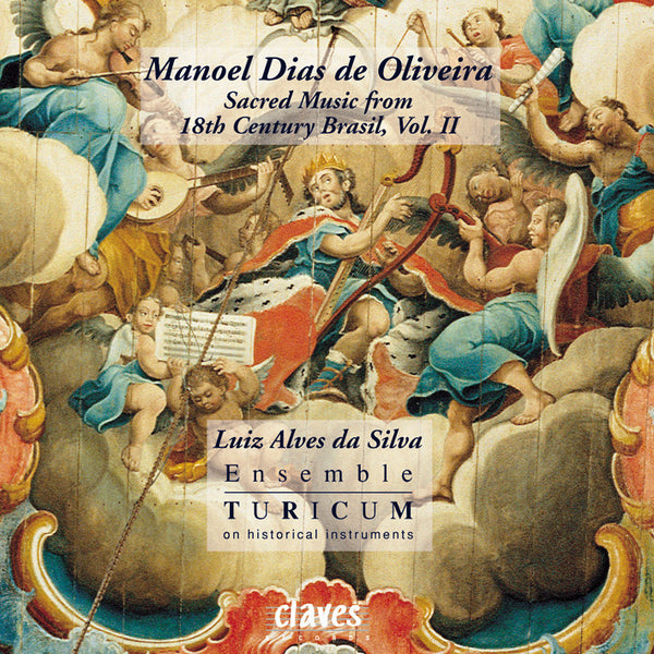 (1997) Manoel Dias de Oliveira: Sacred Music from 18th Century Brasil, Vol. II / CD 9610 - Claves Records