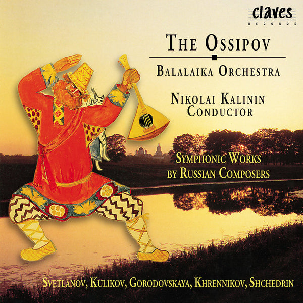 (1999) The Ossipov Balalaika Orchestra, Vol III: Symphonic Works By Russian Composers / CD 9625 - Claves Records