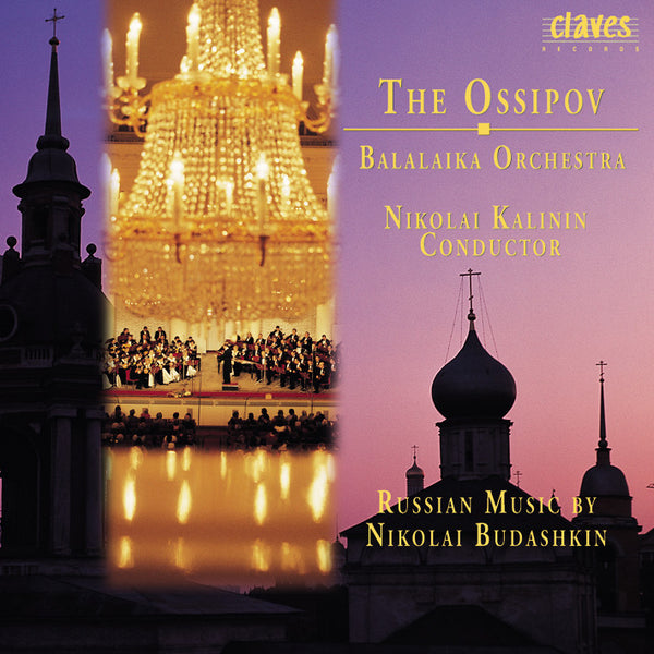 (1997) The Ossipov Balalaika Orchestra, Vol IV: Russian Music By Nikolai Budashkin, 1910-1988 / CD 9626 - Claves Records