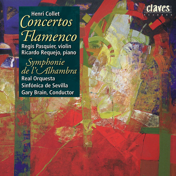 (1998) Henri Collet : Concerto Flamenco for Violin - Concerto Flamenco for Piano - Symphonie de l'Alhambra - CD 9801 - Claves Records