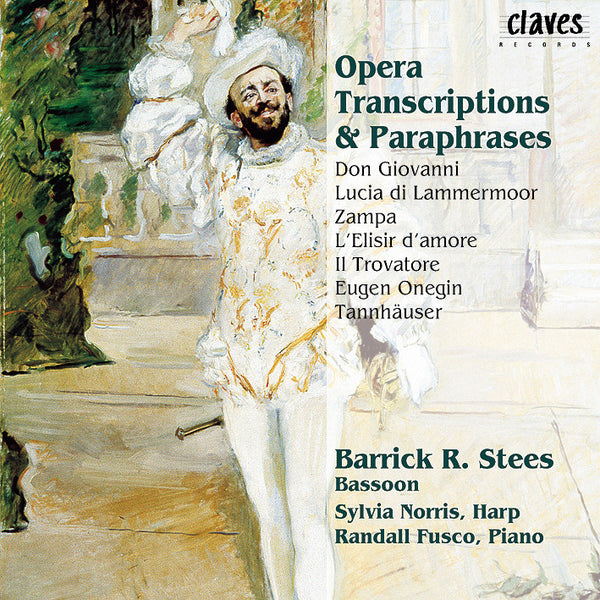(1999) Opera Transcriptions & Paraphrases for Bassoon, Harp & Piano - CD 9815 - Claves Records