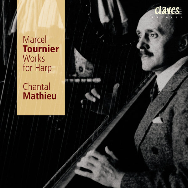 (1998) Marcel Tournier: Works for Harp - CD 9816 - Claves Records