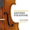 (2018) The Colours of Antonio Stradivari, Oleg Kaskiv Plays the Irish Burgundy from c. 1694. Beethoven: Concerto for Violin, Op. 61
