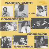 (2013) Warren Smith & The Composer's Workshop Ensemble