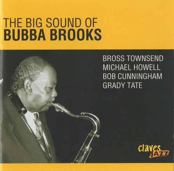 (2013) The Big Sound of Bubba Brooks - CJ 1395 - Claves Records