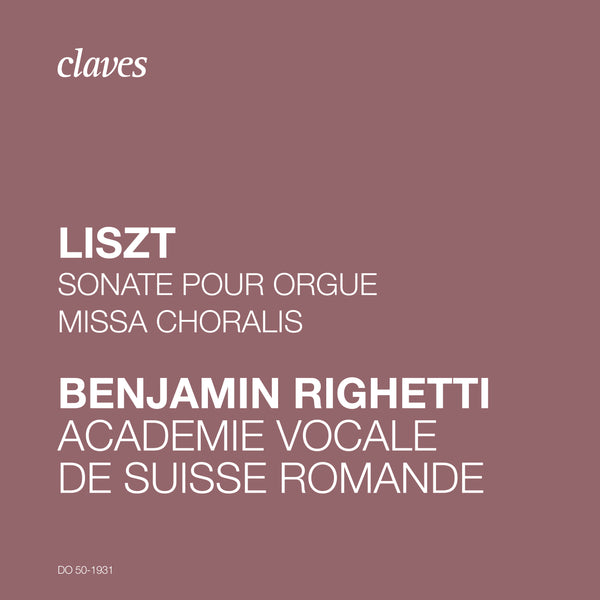 (2019) Franz Liszt: Sonate pour orgue & Missa Choralis / DO 1931 - Claves Records