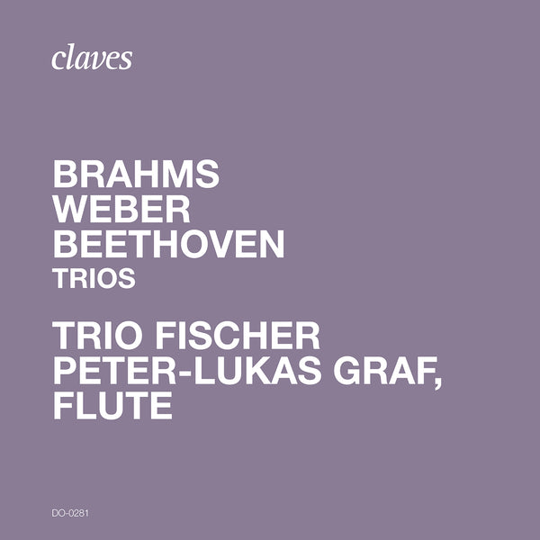 (2020) Brahms, Weber & Beethoven: Trios / DO 0281 - Claves Records