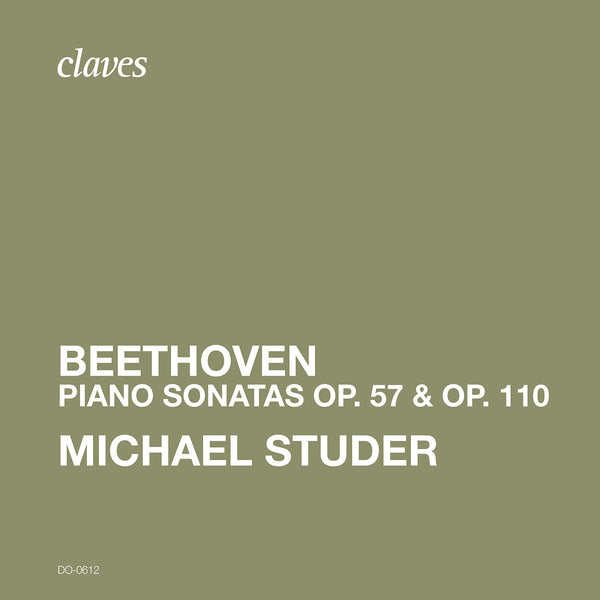 (2020) Beethoven Piano Sonatas Op. 57 & Op. 110 / DO 0612 - Claves Records