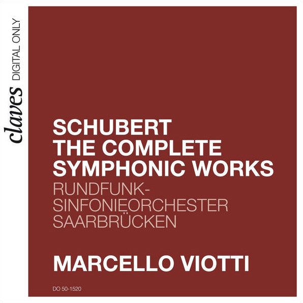 (2015) Schubert: The Complete Symphonic Works, Marcello Viotti - DO 1520 - Claves Records