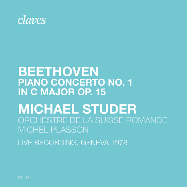 (2020) Beethoven: Piano Concerto No. 1, Op. 15 (Live Recording. Geneva 1978) / DO 1621 - Claves Records