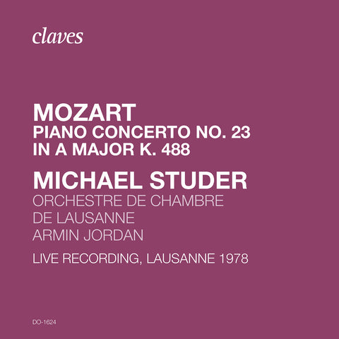 (2020) Mozart: Piano Concerto No. 23 in A Major K. 488 (Live Recording, Lausanne 1978)