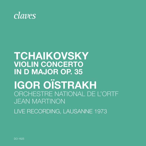 (2020) Tchaikovsky: Violin Concerto in D Major, Op. 35, TH 59 (Live Recording, Lausanne 1973) / DO 1625 - Claves Records