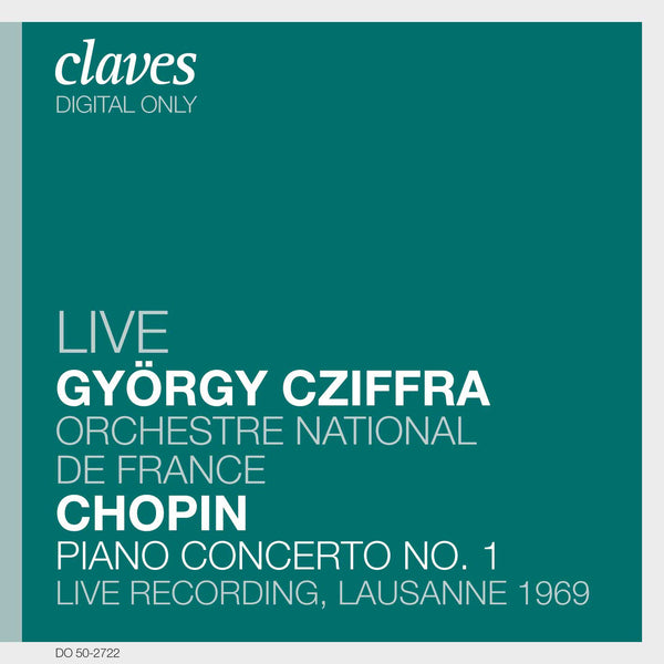 (2007) Chopin: Piano Concerto No. 1, Op. 11 (Live Recording, Lausanne 1969) / DO 2722 - Claves Records