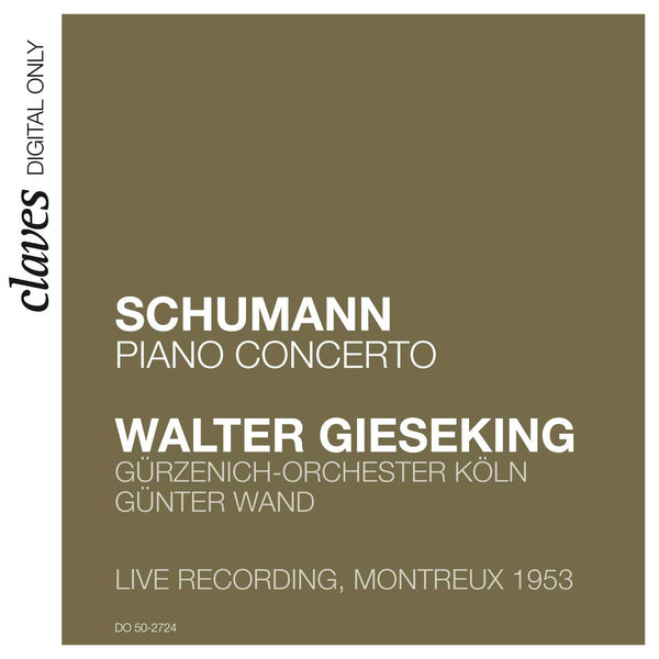 (2007) Schumann: Piano Concerto Op. 54 (Live Recording, Montreux 1953) / DO 2724 - Claves Records