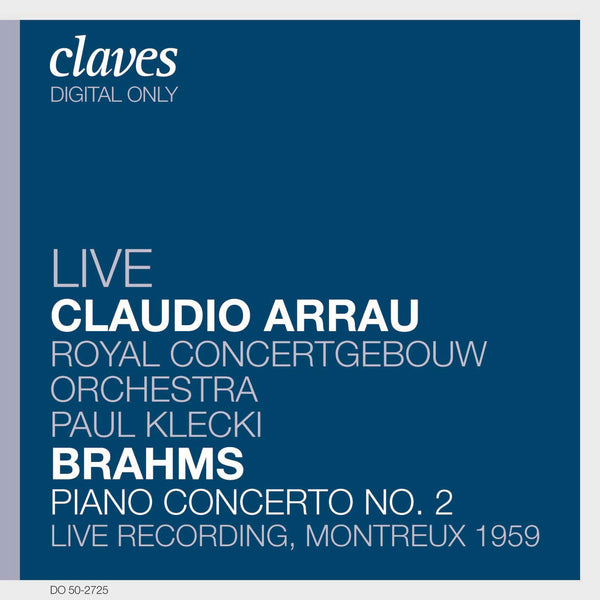 (2007) Brahms: Piano Concerto No. 2 in B-Flat Major, Op. 83 (Live Recording, Montreux 1959) / DO 2725 - Claves Records