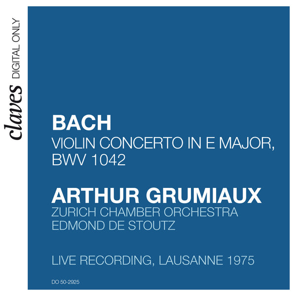 (2009) Bach: Concerto in E Major BWV 1042 (Live Recording, Lausanne 1975) / DO 2925 - Claves Records