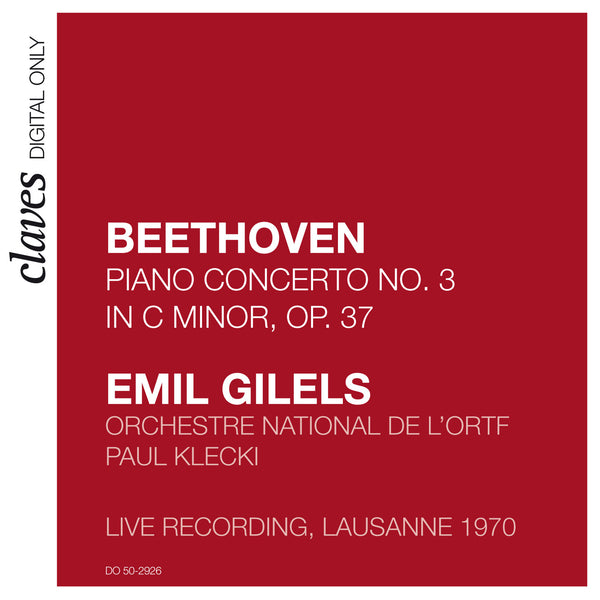 (2009) Beethoven: Piano Concerto No. 3, Op. 37 (Live Recording, Lausanne 1970) / DO 2926 - Claves Records