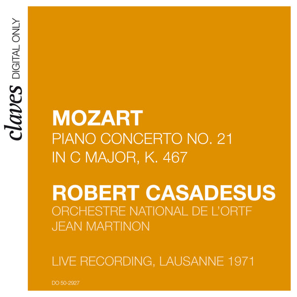 (2009) Mozart: Piano Concerto No. 21 in C Major, K. 467 (Live recording, Lausanne 1971) / DO 2927 - Claves Records