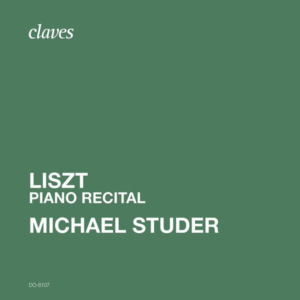 (2020) Liszt: Piano recital, Michael Studer / DO 8107 - Claves Records
