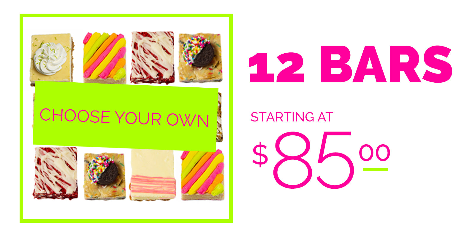 choose your own 12 bars starting at $85