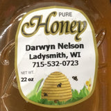 22 oz of our local, Pure Honey  Produced in Ladysmith, Wisconsin