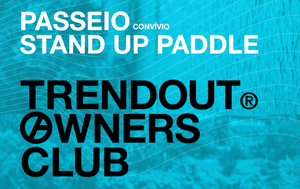 "1º Passeio Stand Up Paddle ""Trendout Owners Club"" 2019"