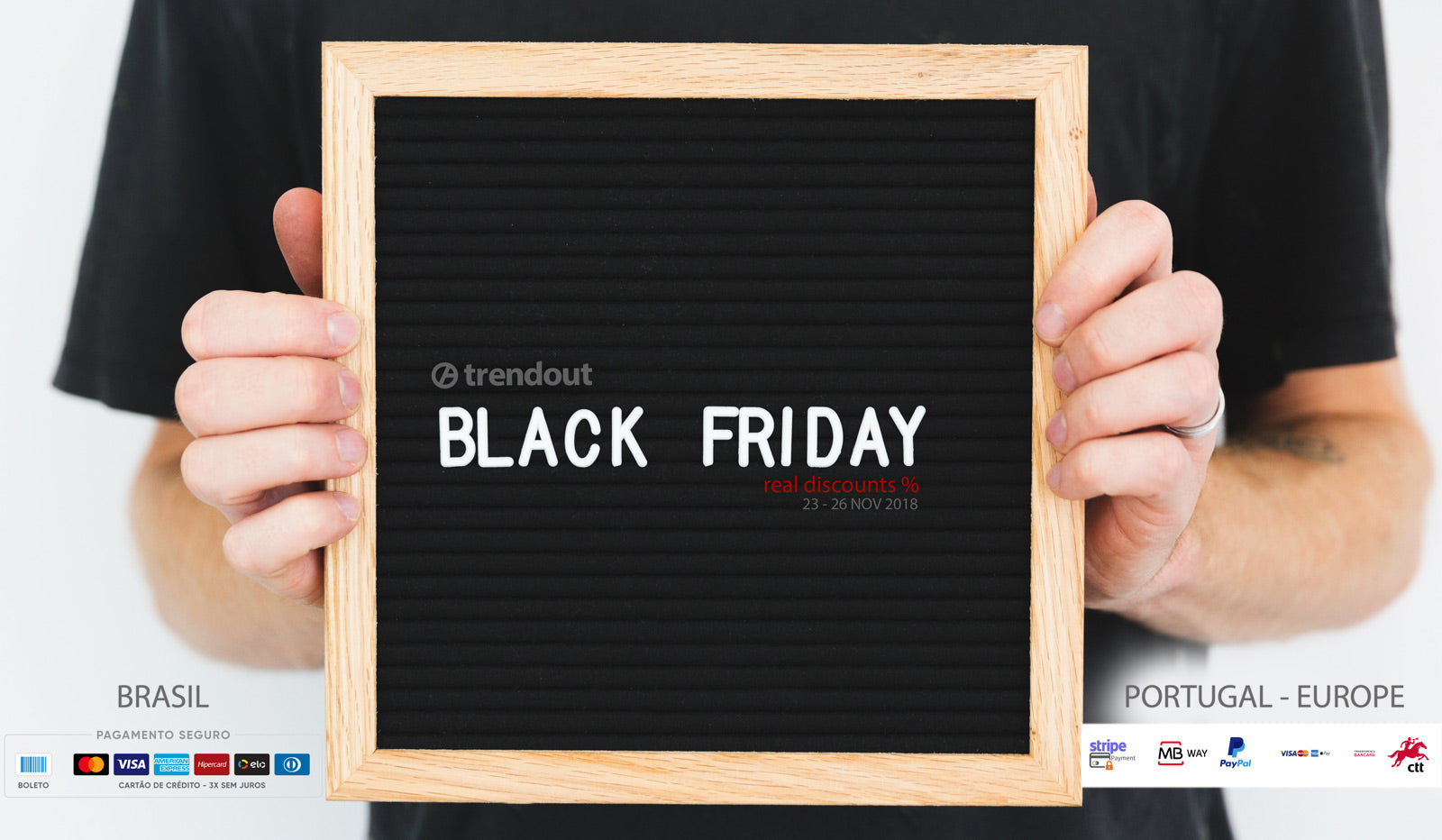 Black Friday e Cyber Monday - 23 a 26 NOV 2018