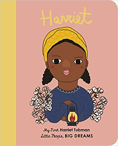 Harriet Tubman: My First Harriet Tubman (Little People, BIG DREAMS, 14) by Maria Isabel Sanchez Vegara