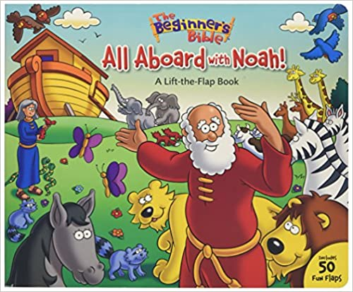The Beginner's Bible All Aboard with Noah!: A Lift-the-Flap Book by Zondervan