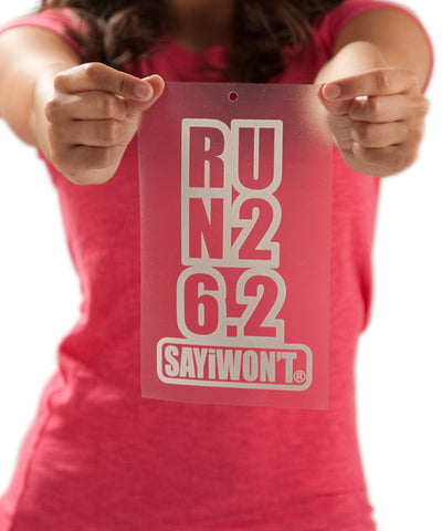 SAYiWON'T RUN  26.2 Die Cut Decal White
