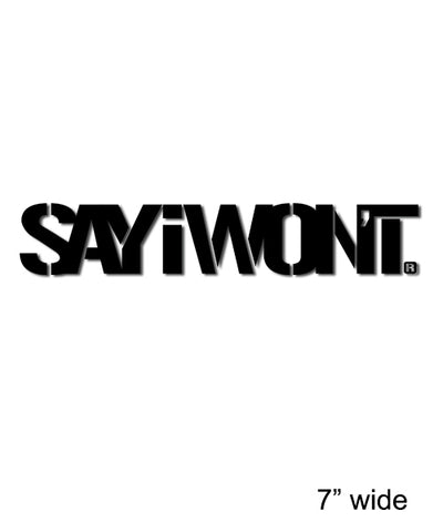 "Stencil SAYiWONT 7"" Decal - Black"
