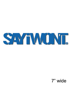 Stencil SAYiWON'T 7in Decal - Blue