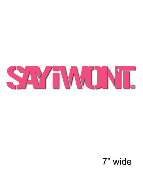 Stencil SAYiWON'T 7in Decal - Pink