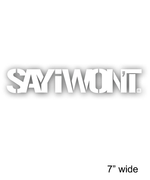 "Stencil SAYiWONT 7"" Decal - White"