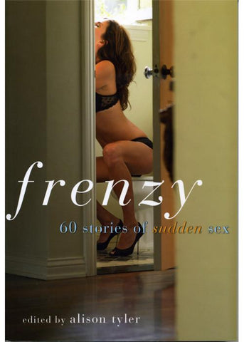 Frenzy - 60 stories of sudden sex