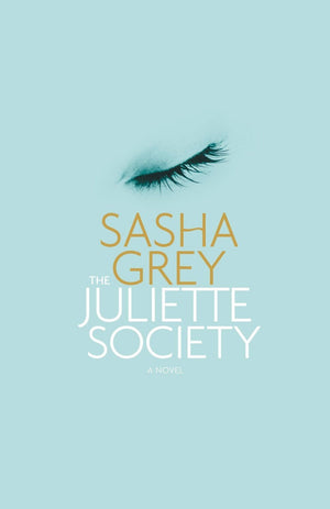 Juliette Society by Sasha Grey Books & Games > Erotica Hachette Book Group
