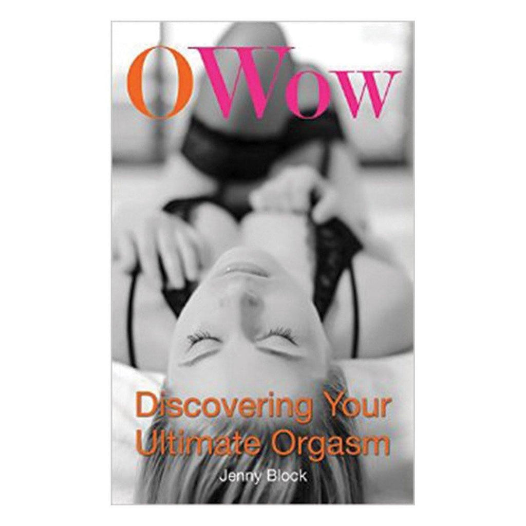 O Wow: Discovering Your Ultimate Orgasm Books & Games > Instructional Books Cleis Press