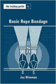 The Toybag Guide to Basic Rope Bondage Books & Games > Instructional Books Greenery Press