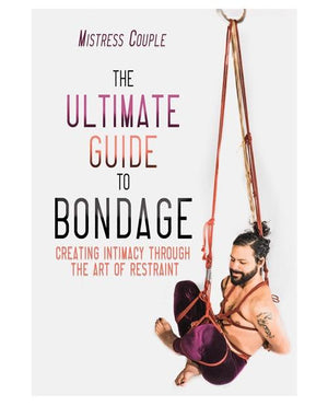 The Ultimate Guide to Bondage Books & Games > Instructional Books Cleis Press