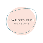 Twenty Five Reasons